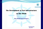 The Development of Port Infrastructure  in Abu Dhabi Abu  Dhabi Ports Company
