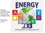 Financing Renewable  Energy Projects: Issues and Opportunities