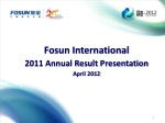 Fosun International 2011 Annual Result Presentation April 2012