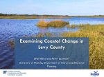 Examining Coastal Change in Levy County Sean Reiss and Kevin Szatmary