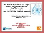 The Role of Investors in the Single-Family Market in Distressed Neighborhoods: Lessons from Atlanta …and from Cleveland,
