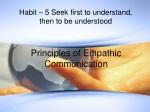 Habit – 5 Seek first to understand, then to be understood
