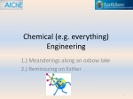 Chemical (e.g. everything) Engineering