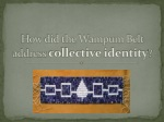 How did the Wampum Belt address collective identity ?
