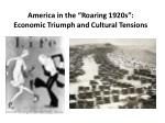 "America in the ""Roaring 1920s"": Economic Triumph and Cultural Tensions"