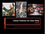 China Follows Its Own Path 19.5