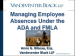 Managing  Employee Absences Under the ADA and  FMLA