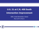U.S. 31 at C.R. 400 South Intersection Improvement Clifty Creek Elementary School