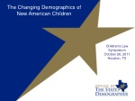 The Changing Demographics of  New  American Children