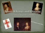 Spanish Kings and Queens Ferdinand and Isabella