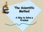 The Scientific Method A Way to Solve a Problem