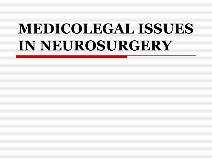 medicolegal issues in neurosurgery n.