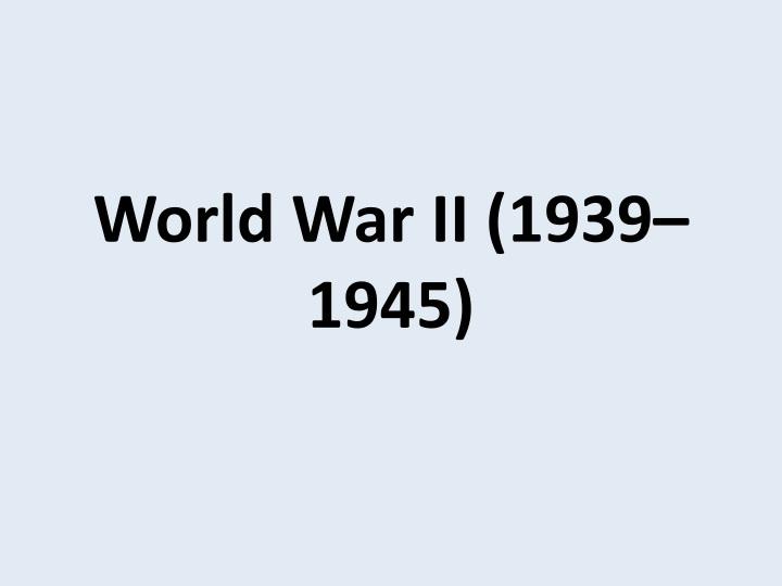 world war ii 1939 1945 n.