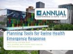 Planning Tools for Swine Health Emergency Response