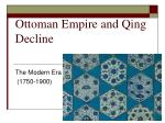 Ottoman  Empire and Qing Decline