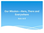 Our Mission—Here, There and Everywhere
