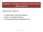Objectives of chapter 3: A closer look at the law of demand Theory of consumer behavior