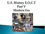 U.S. History E.O.C.T Part V Modern Era