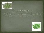 Initiative 502: Marijuana Laws in Washington
