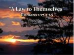 """A Law to Themselves"" Romans 2:17-3:20"
