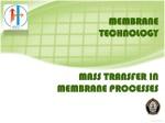 MASS TRANSFER IN MEMBRANE PROCESSES