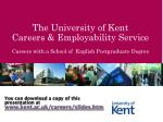 The University of Kent Careers & Employability Service Careers with a School of English Postgraduate Degree
