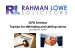 CIPD Seminar Top tips for defending and settling claims Jahad Rahman,  Partner