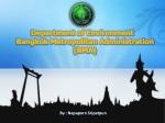 Department of Environment Bangkok Metropolitan Administration (BMA)