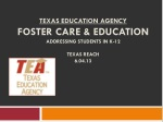 Texas Education Agency Foster Care & Education addressing students in k-12 Texas Reach 6.04.13