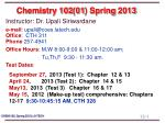 Chemistry 102(01) Spring 2013