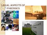Legal aspects of forensics