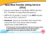 Specified Transfer Listing Service (STLS)