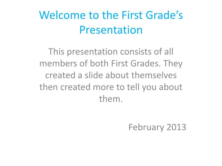 welcome to the first grade s presentation n.