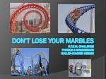 Don't lose your marbles S.T.E.M. Challenge physics & engineering Roller-coaster design