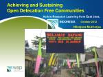 Achieving and Sustaining Open Defecation Free Communities