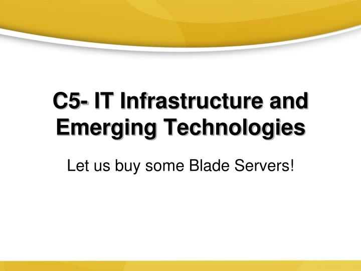 c5 it infrastructure and emerging technologies n.