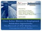 Class Action Waivers in Employment Arbitration Agreements:   The Aftermath of  AT&T Mobility LLC v. Concepcion &