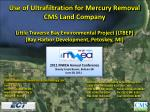 Use of Ultrafiltration for Mercury Removal CMS Land Company Little Traverse Bay Environmental Project (LTBEP) (Bay Harbo