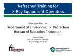 Developed for the  Department of Environmental Protection Bureau of Radiation Protection