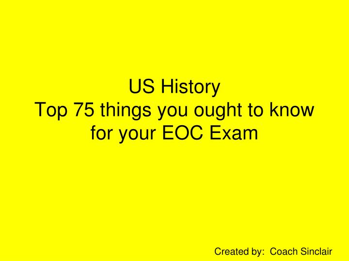 us history top 75 things you ought to know for your eoc exam n.
