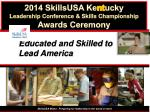 2014 SkillsUSA Ke nt ucky  Leadership Conference & Skills Championship Awards Ceremony