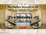 The Sheldon Museum of Art Permanent Collection Five Decades of Collecting