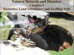Natural Hazards and Disasters Chapter 9  Sinkholes, Land Subsidence and Swelling Soils