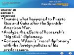 "Examine what happened to Puerto Rico and Cuba after the Spanish-American War.  Analyze the effects of Roosevelt's ""big s"