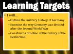I will… Outline the military history of Germany Examine the way Germany was divided after the Second World War