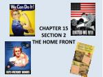 CHAPTER 15 SECTION 2 THE HOME FRONT