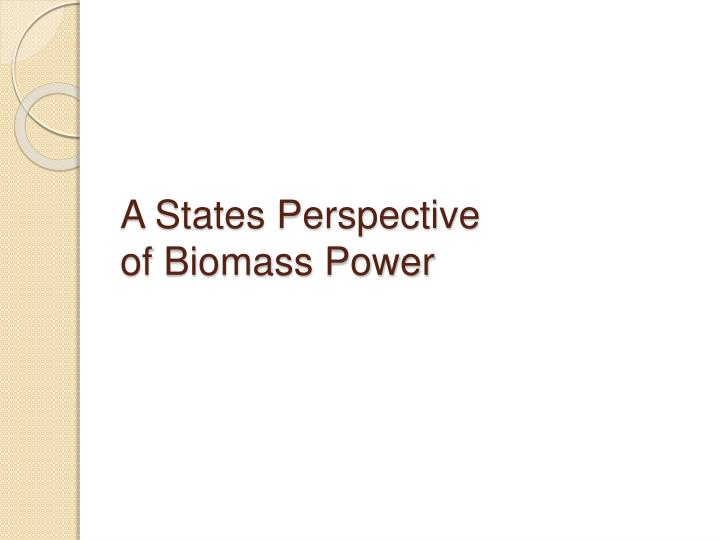 a states perspective of biomass power n.