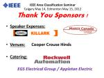 IEEE Area Classification Seminar Calgary May 14, Edmonton May 15, 2012 Thank You Sponsors !