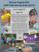 Summer Program 2014  UWSP Child Learning Center (UCLCC) June  9 th -August 29 th Ages 5-12