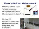 Flow Control and Measurement